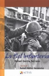 LA FIEL INFANTERÍA (Rafael García Serrano)